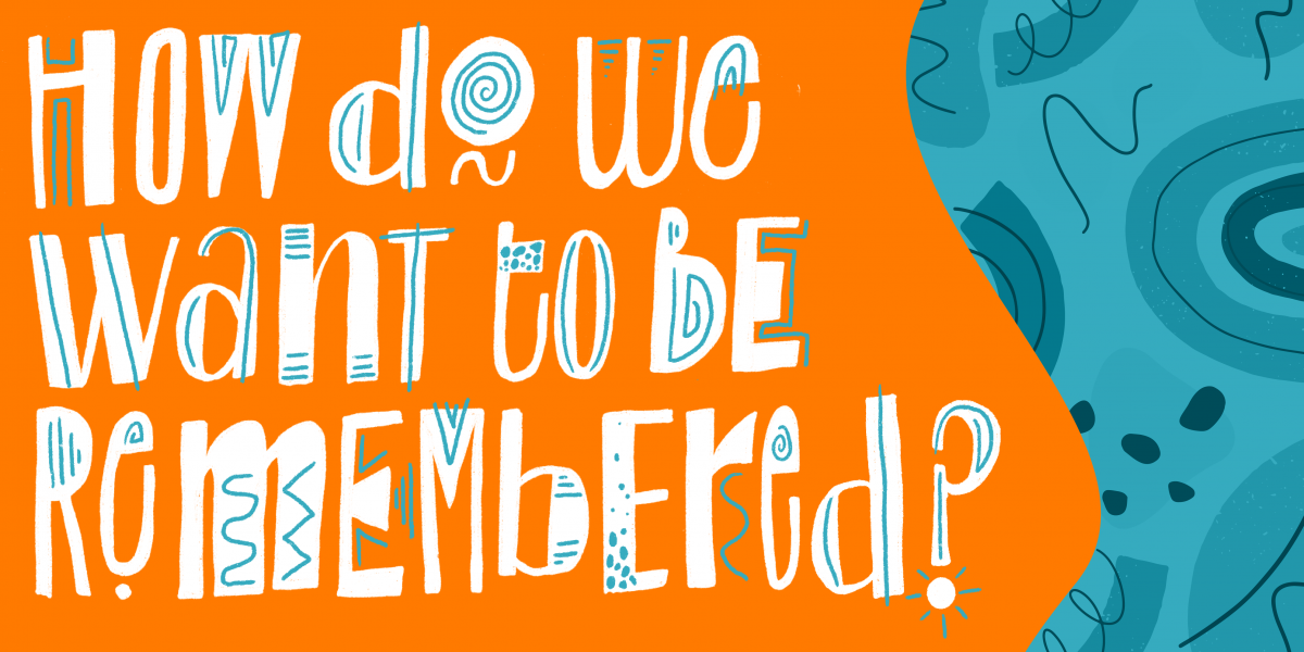 How do we want to be remembered? Quote for Season for Change x Earth Day film How do we want to be remembered? Quote for Season for Change x Earth Day film